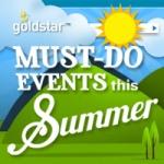 Goldstar Must-Do Summer Events
