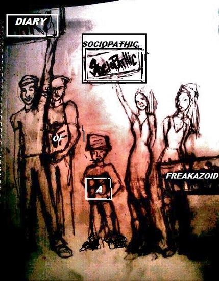 Diary of a Sociopathic Freakazoid