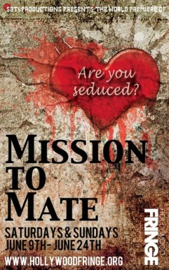 MIssion to Mate Hollywood Fringe Festival plays
