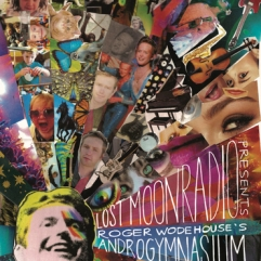 Androgymnasium Lost Moon Radio theater review