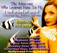 The Mermaid Who Learned How to Fly Hollywood Fringe Festival
