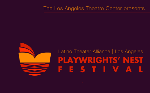 Nest Fest, Latino Theater Alliance, Los Angeles
