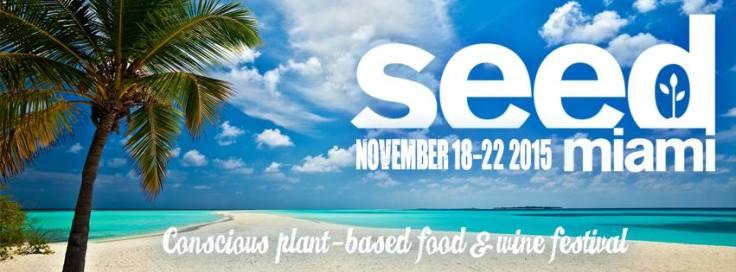 Seed Food Plant-Based Festival Miami, plant based, food, wine