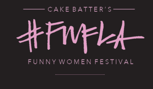 cake batter funny women festival, IO West, comedy