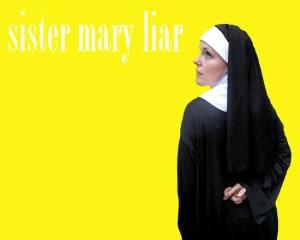 Sister Mary Liar Hollywood Fringe Festival