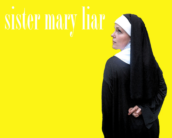 Sister Mary Liar Hollywood Fringe Festival