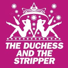 The Duchess and the Stripper