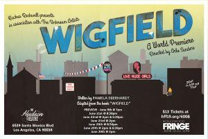 Gia On The Move, Matt Ritchey, theater reviews, Hollywood Fringe Festival, Wigfield